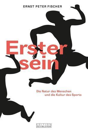 Erster sein von Fischer,  Ernst Peter, Illner,  Torsten, Mahn,  Jule Claudia, Stabe,  Helmut, Wagner,  Gerd