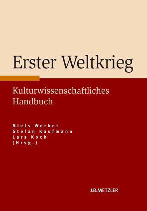 Erster Weltkrieg von Kaufmann,  Stefan, Koch,  Lars, Werber,  Niels