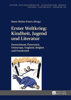 Erster Weltkrieg: Kindheit, Jugend und Literatur von Ewers,  Hans-Heino