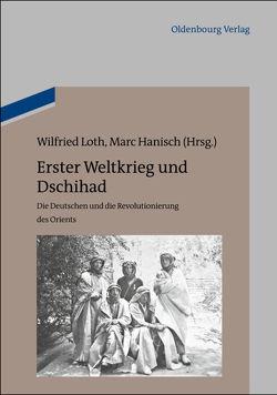 Erster Weltkrieg und Dschihad von Hanisch,  Marc, Loth,  Wilfried