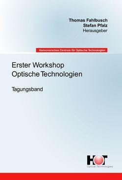 Erster Workshop Optische Technologien von Fahlbusch,  Thomas, Pfalz,  Stefan