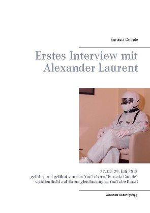 Erstes Interview mit Alexander Laurent von Couple,  Eurasia, Laurent,  Alexander