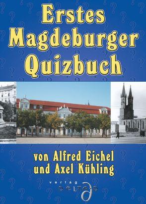 Erstes Magdeburger Quizbuch von Eichel,  Alfred, Kühling,  Axel