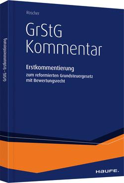 Erstkommentierung des reformierten Grundsteuergesetzes mit Bewertungs- recht von Roscher,  Michael