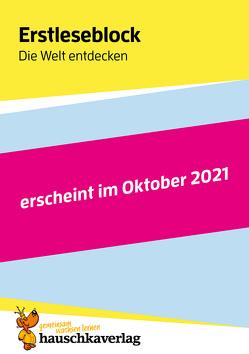 Erstleseblock – Die Welt entdecken, A5-Block von Maier,  Ulrike, Schulte,  Susanne