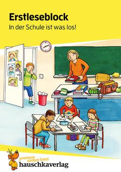 Erstleseblock – In der Schule ist was los!, A5-Block von Heiß,  Helena, Schulte,  Susanne