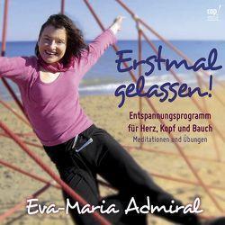 Erstmal gelassen von Admiral,  Eva-Maria