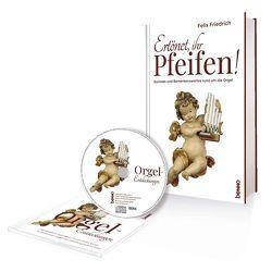Ertönet, ihr Pfeifen – Buch mit CD von Friedrich,  Dr. Felix