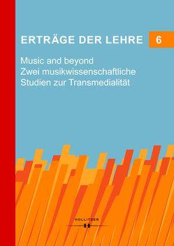 Erträge der Lehre 6 Music and beyond von Amann,  Milena, Glanz,  Christian, Huber,  Annegret, Pauker,  Franziska