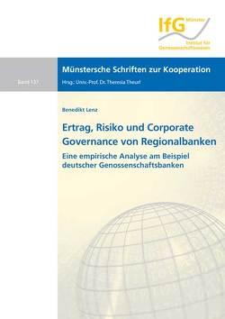 Ertrag, Risiko und Corporate Governance von Regionalbanken von Lenz,  Benedikt