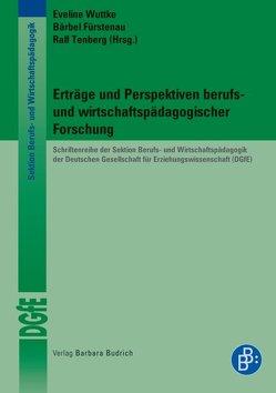 Erträge und Perspektiven berufs- und wirtschaftspädagogischer Forschung von Ebner,  Hermann, Fürstenau,  Bärbel, Tenberg,  Ralf, Wuttke,  Eveline