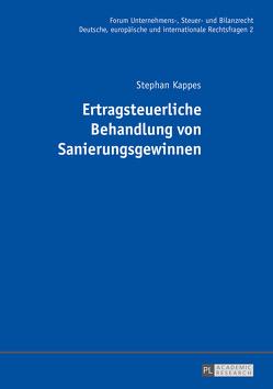 Ertragsteuerliche Behandlung von Sanierungsgewinnen von Kappes,  Stephan