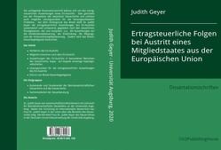 Ertragsteuerliche Folgen bei Austritt eines Mitgliedstaates aus der Europäischen Union von Judith,  Geyer