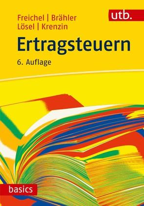 Ertragsteuern von Freichel,  Christoph, Krenzin,  Andreas, Lösel,  Christian