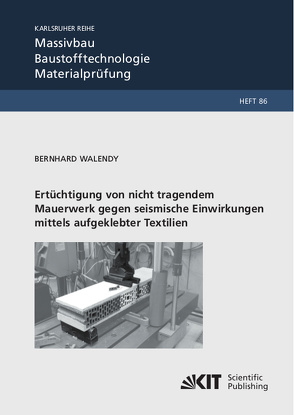 Ertüchtigung von nicht tragendem Mauerwerk gegen seismische Einwirkungen mittels aufgeklebter Textilien von Walendy,  Bernhard