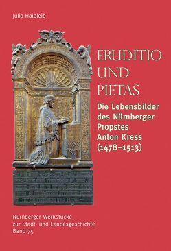Eruditio und Pietas von Diefenbacher,  Michael, Halbleib,  Julia
