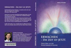 Erwachen – Die Zeit ist jetzt von Albrecht,  Michaela, Leitold,  Andrea, Schneider,  Markus
