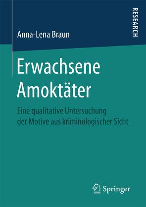 Erwachsene Amoktäter von Braun,  Anna-Lena