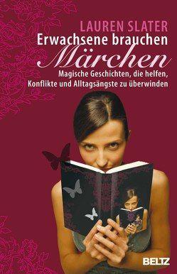 Erwachsene brauchen Märchen von Nohl,  Andreas, Slater,  Lauren, Wagendristel,  Eva