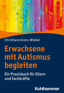 Erwachsene mit Autismus begleiten von Arens-Wiebel,  Christiane