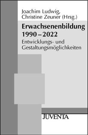 Erwachsenenbildung 1990-2022 von Ludwig,  Joachim, Zeuner,  Christine