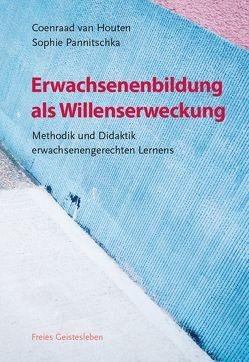 Erwachsenenbildung als Willenserweckung von Pannitschka,  Sophie, van Houten,  Coenraad