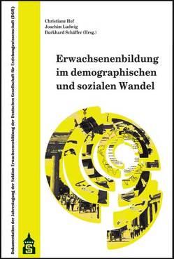 Erwachsenenbildung im demographischen und sozialen Wandel von Hof,  Christiane, Ludwig,  Joachim, Schäffer,  Burkhard
