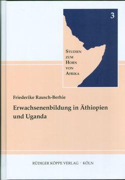 Erwachsenenbildung in Äthiopien und Uganda von Elliesie,  Hatem, Rausch-Berhie,  Friederike, Voigt,  Rainer
