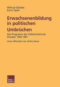 Erwachsenenbildung in politischen Umbrüchen von Gieseke,  Wiltrud, Opelt,  Karin