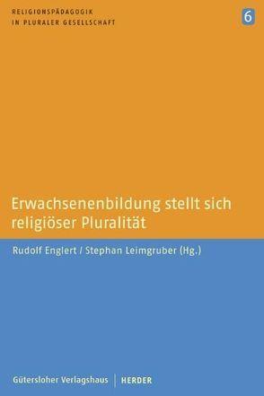Erwachsenenbildung stellt sich religiöser Pluralität von Englert,  Rudolf, Leimgruber,  Stephan