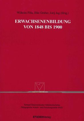 Erwachsenenbildung von 1848 bis 1900 von Filla,  Wilhelm, Gruber,  Elke, Jug,  Jurji