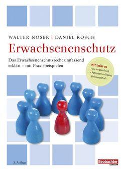 Erwachsenenschutz von Noser,  Walter, Rösch,  Daniel