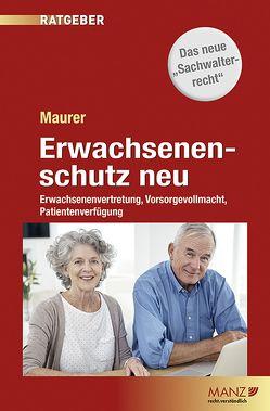 Erwachsenenschutz neu von Maurer,  Ewald