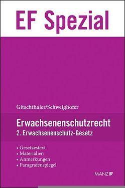 Erwachsenenschutzrecht von Gitschthaler,  Edwin, Schweighofer,  Michaela