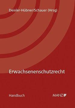 Erwachsenenschutzrecht von Deixler-Hübner,  Astrid, Schauer,  Martin