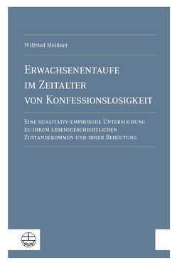 Erwachsenentaufe im Zeitalter von Konfessionslosigkeit von Meißner,  Wilfried