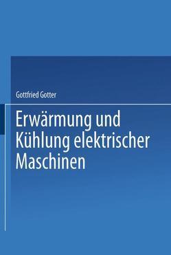 Erwärmung und Kühlung elektrischer Maschinen von Gotter,  Gottfried