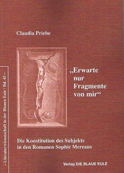 """""""Erwarte nur Fragmente von mir"""" von Priebe,  Claudia"""
