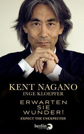 Erwarten Sie Wunder! von Kloepfer,  Inge, Nagano,  Kent