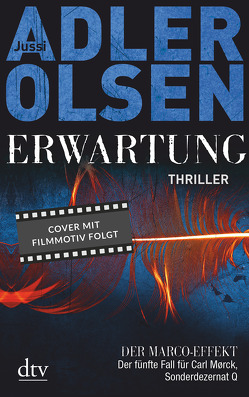 Erwartung von Adler-Olsen,  Jussi, Thiess,  Hannes