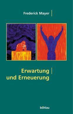 Erwartung und Erneuerung von Mayer,  Frederick