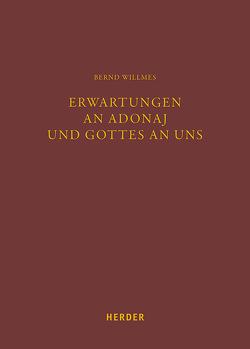 Erwartungen an Adonaj und Gottes an uns von Willmes,  Bernd