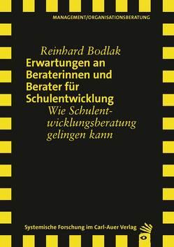 Erwartungen an Beraterinnen und Berater für Schulentwicklung von Bodlak,  Reinhard