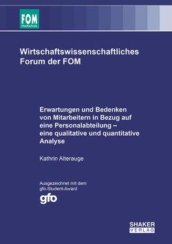 Erwartungen und Bedenken von Mitarbeitern in Bezug auf eine Personalabteilung – eine qualitative und quantitative Analyse von Alterauge,  Kathrin