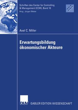 Erwartungsbildung ökonomischer Akteure von Miller,  Axel Carsten