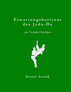 Erwartungshorizont des Judo-Do von Arnold,  Dennis