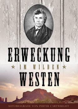 Erweckung im Wilden Westen von Cartwright,  Peter