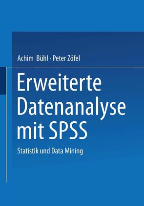 Erweiterte Datenanalyse mit SPSS von Bühl,  Achim, Zöfel,  Peter
