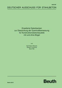 Erweiterte Datenbanken zur Überprüfung der Querkraftbemessung für Konstruktionsbetonbauteile mit und ohne Bügel – Buch mit E-Book von Fitik,  Birol, Kuchma,  Daniel A., Reineck,  Karl-Heinz