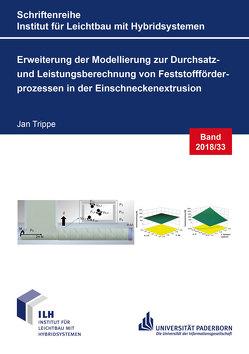 Erweiterung der Modellierung zur Durchsatz- und Leistungsberechnung von Feststoffförderprozessen in der Einschneckenextrusion von Trippe,  Jan